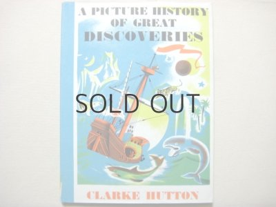 画像1: クラーク・ハットン「A PICTURE HISTORY OF GREAT DISCOVERIES」1962年