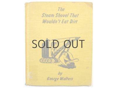 画像1: ロジャー・デュボアザン「The Steam Shovel That Wouldn't Eat Dirt」1948年